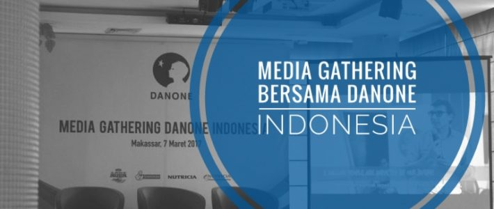 Media Gathering Bersama Danone Indonesia